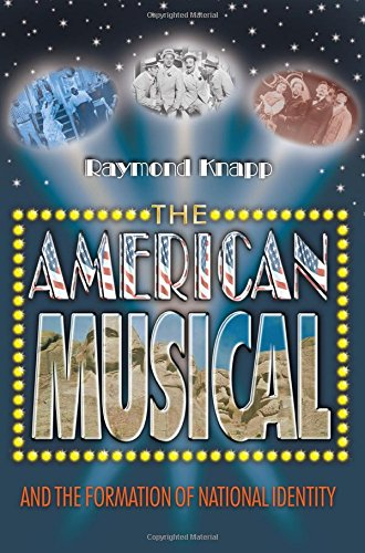 9780691126135: The American Musical and the Formation of National Identity