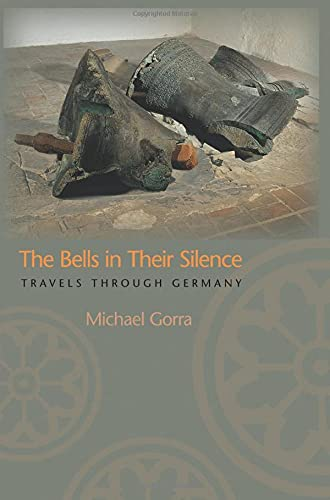 9780691126173: The Bells in Their Silence: Travels through Germany