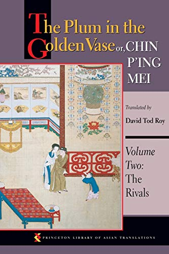 9780691126197: The Plum in the Golden Vase or, Chin P'ing Mei, Volume Two: The Rivals (Princeton Library of Asian Translations) (Volume 2)
