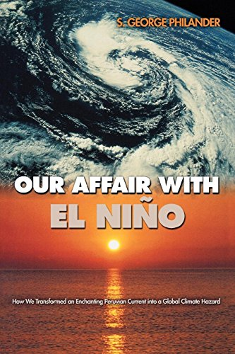 9780691126227: Our Affair With El Nino: How We Transformed an Enchanting Peruvian Current into a Global Climate Hazard