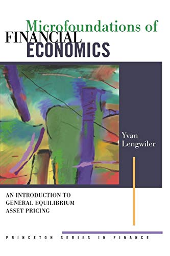 9780691126319: Microfoundations of Financial Economics: An Introduction to General Equilibrium Asset Pricing (Princeton Series in Finance)