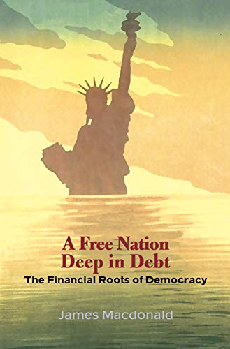 9780691126326: A Free Nation Deep in Debt: The Financial Roots of Democracy