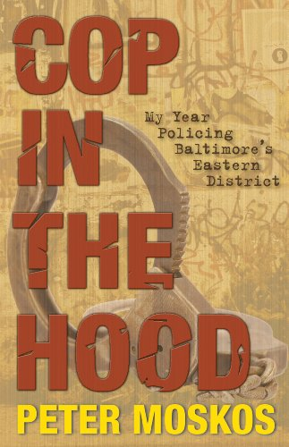 9780691126555: Cop in the Hood: My Year Policing Baltimore's Eastern District