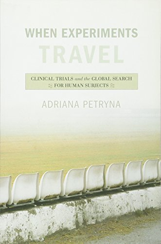 9780691126579: When Experiments Travel: Clinical Trials and the Global Search for Human Subjects