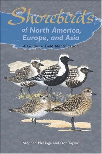 Shorebirds of North America, Europe, and Asia: A Guide to Field Identification (Princeton Field ...