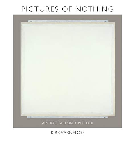 Pictures of Nothing: Abstract Art since Pollock: Varnedoe, Kirk