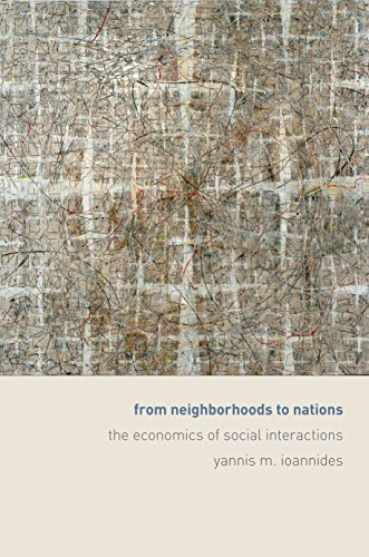 From Neighborhoods to Nations: Ioannides, Yannis M.