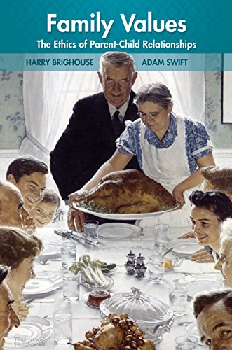 9780691126913: Family Values: The Ethics of Parent-Child Relationships