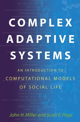 Complex Adaptive Systems: Miller, John H.; Page, Scott E.