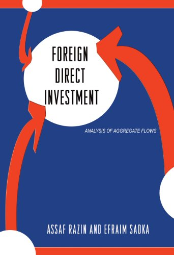 Foreign Direct Investment: Analysis of Aggregate Flows: Assaf Razin