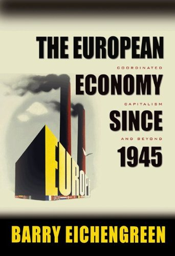9780691127101: The European Economy since 1945: Coordinated Capitalism and Beyond (The Princeton Economic History of the Western World)