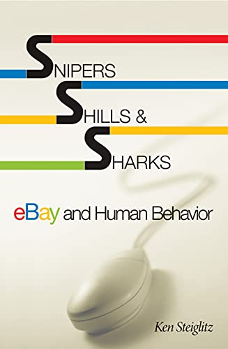 9780691127132: Snipers, Shills, and Sharks: eBay and Human Behavior