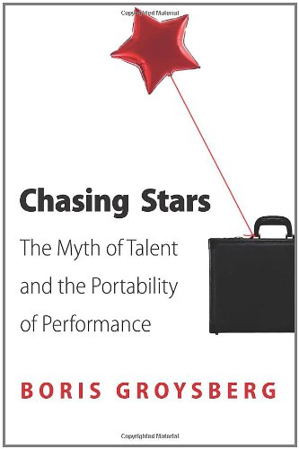 9780691127200: Chasing Stars: The Myth of Talent and the Portability of Performance