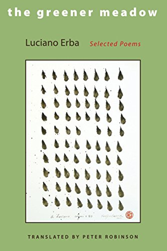 The Greener Meadow: Selected Poems (Lockert Library: Luciano Erba; Peter