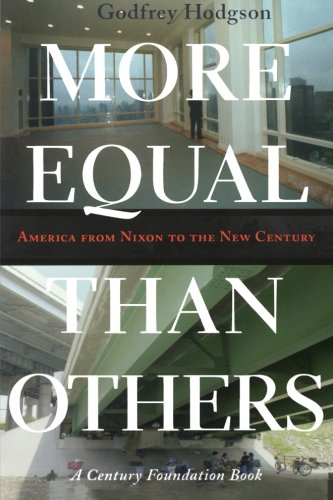 9780691127675: More Equal Than Others: America from Nixon to the New Century (Politics and Society in Modern America)