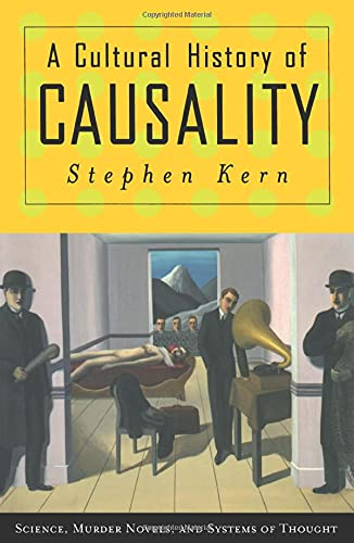 9780691127682: A Cultural History of Causality: Science, Murder Novels, and Systems of Thought