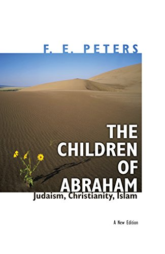 9780691127699: The Children of Abraham: Judaism, Christianity, Islam (Princeton Classic Editions)