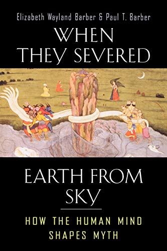 9780691127743: When They Severed Earth from Sky: How the Human Mind Shapes Myth