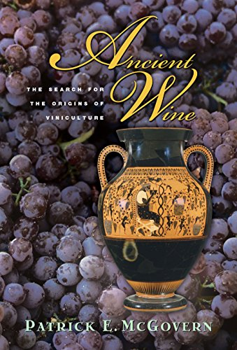 9780691127842: Ancient Wine: The Search for the Origins of Viniculture