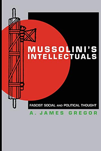 9780691127903: Mussolini's Intellectuals: Fascist Social and Political Thought