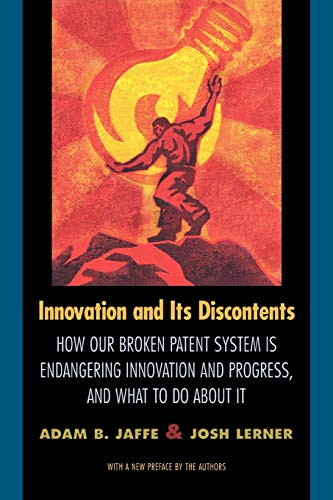 9780691127941: Innovation and Its Discontents: How Our Broken Patent System is Endangering Innovation and Progress, and What to Do About It
