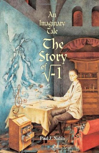 """9780691127989: An Imaginary Tale: The Story of """"i"""" [the square root of minus one]"""