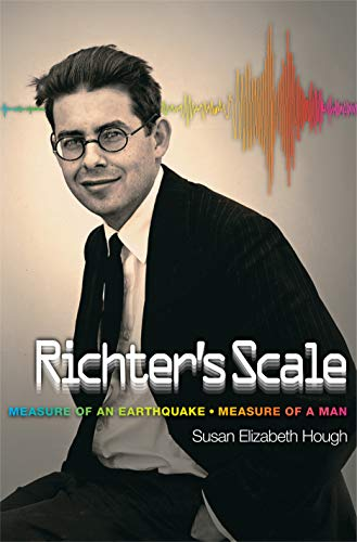 9780691128078: Richter's Scale: Measure of an Earthquake, Measure of a Man