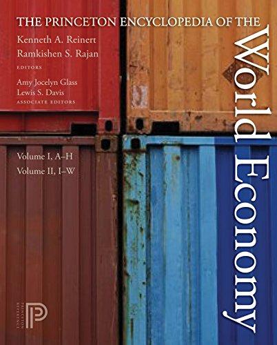 The Princeton Encyclopedia of the World Economy (Hardback): Kenneth A. Reinert