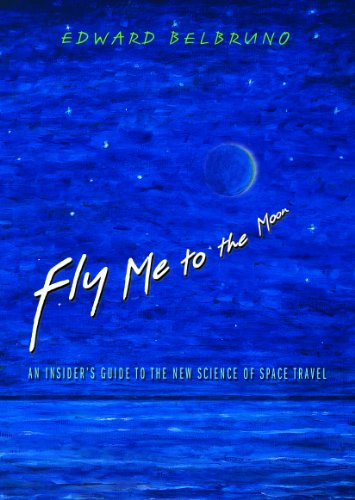 9780691128221: Fly Me to the Moon: An Insider's Guide to the New Science of Space Travel