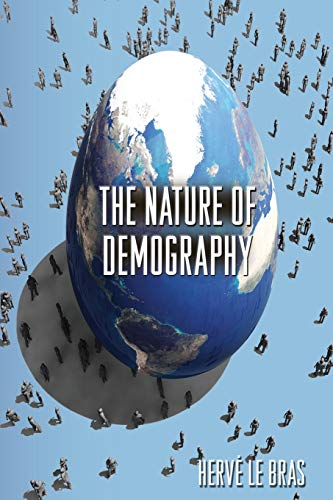The Nature of Demography (Paperback): Herve Le Bras