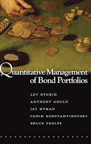 Quantitative Management of Bond Portfolios (Advances in: Phelps, Bruce, Konstantinovsky,