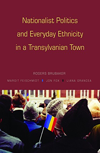 9780691128344: Nationalist Politics and Everyday Ethnicity in a Transylvanian Town