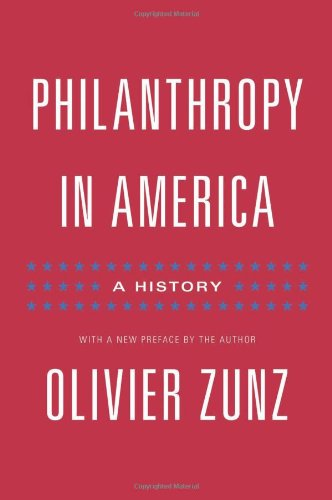 9780691128368: Philanthropy in America: A History (Politics and Society in Twentieth-Century America)