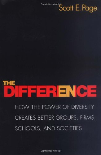 9780691128382: The Difference: How the Power of Diversity Creates Better Groups, Firms, Schools, and Societies (The William G. Bowen Memorial Series in Higher Education)