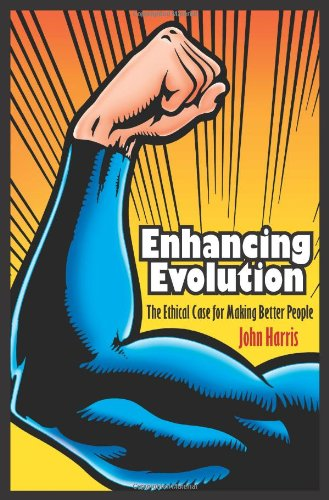 9780691128443: Enhancing Evolution: The Ethical Case for Making Better People