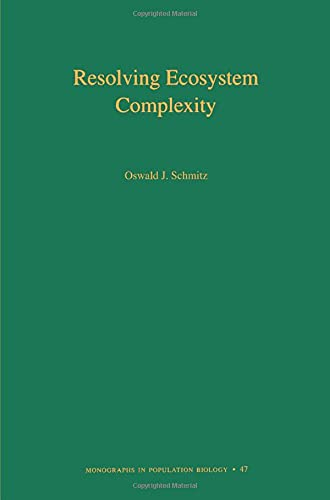 9780691128498: Resolving Ecosystem Complexity (MPB-47) (Monographs in Population Biology)