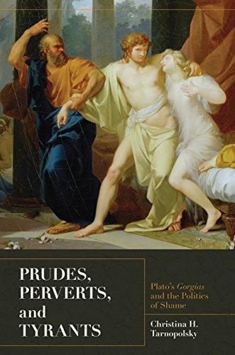 9780691128566: Prudes, Perverts, and Tyrants: Plato's Gorgias and the Politics of Shame
