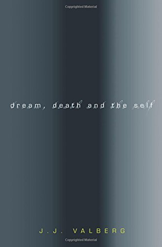 Dream, Death, and the Self (Paperback): J.J. Valberg
