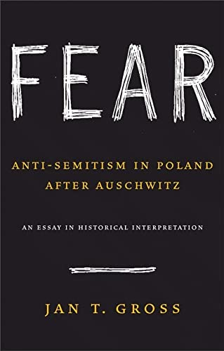 9780691128788: Fear: Anti-Semitism in Poland after Auschwitz: An Essay in Historical Interpretation