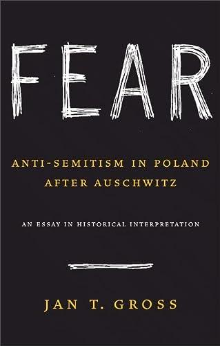 9780691128788: Fear: Anti-Semitism in Poland after Auschwitz: An Essay in Historical Interpretation