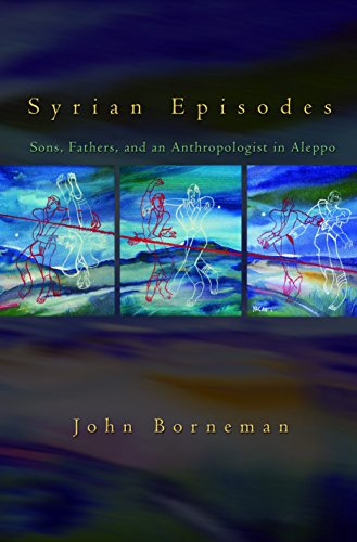 9780691128870: Syrian Episodes: Sons, Fathers, and an Anthropologist in Aleppo
