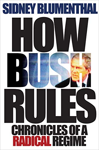 9780691128887: How Bush Rules: Chronicles of a Radical Regime