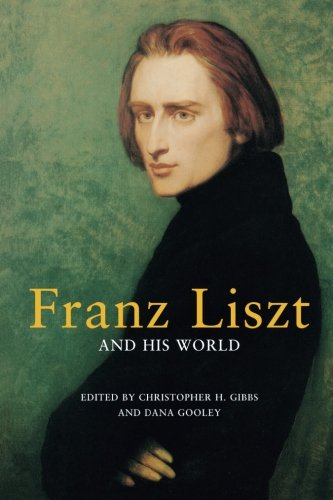 9780691129020: Franz Liszt and His World (The Bard Music Festival)