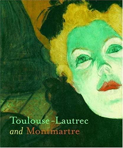 9780691129044: Toulouse-Lautrec and Montmartre