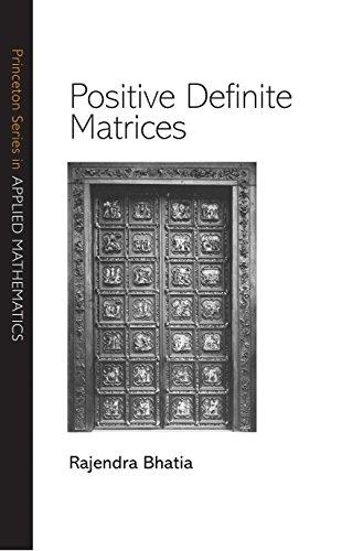 9780691129181: Positive Definite Matrices (Princeton Series in Applied Mathematics)
