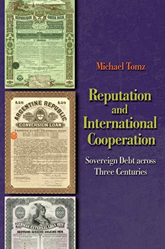 9780691129303: Reputation and International Cooperation: Sovereign Debt across Three Centuries