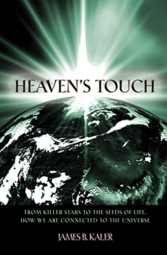 Heaven's Touch: From Killer Stars to the: James B. Kaler