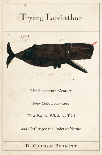 9780691129501: Trying Leviathan: The Nineteenth-Century New York Court Case That Put the Whale on Trial and Challenged the Order of Nature