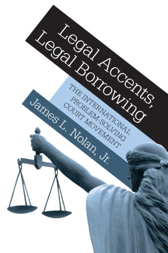 9780691129525: Legal Accents, Legal Borrowing: The International Problem-Solving Court Movement