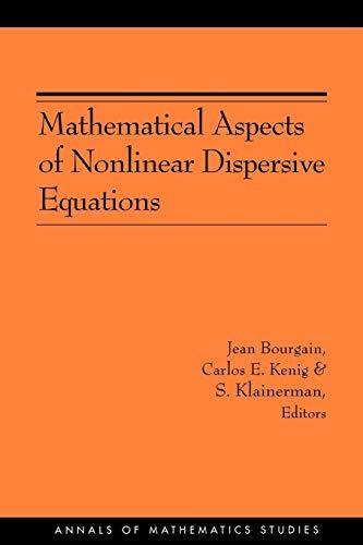 9780691129556: Mathematical Aspects of Nonlinear Dispersive Equations (AM-163) (Annals of Mathematics Studies)